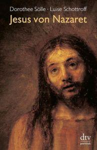 Jesus von Nazareth Schottroff, Luise/Sölle, Dorothee 9783423310260
