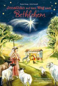 Jonathan auf dem Weg nach Betlehem Schupp, Renate/Haseloff, Ulrike 9783780607935
