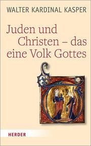 Juden und Christen - das eine Volk Gottes Kasper, Walter (Dr.) 9783451396199