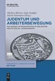 Judentum und Arbeiterbewegung Markus Börner/Anja Jungfer/Jakob Stürmann 9783110682908