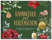 Kaminfeuer und Kerzenschein - Adventskalender mit Geschichten und Gedichten zur Weihnachtszeit  9783848500116
