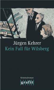 Kein Fall für Wilsberg Kehrer, Jürgen 9783894250393