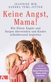 Keine Angst, Mama! Mik, Jeannine/Teml-Jetter, Sandra 9783466311576