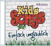 Kids Songs - Einfach unglaublich Lombardi, Alexander 4010276025603