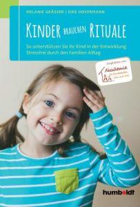 Kinder brauchen Rituale Gräßer, Melanie/Hovermann, Eike 9783869106342