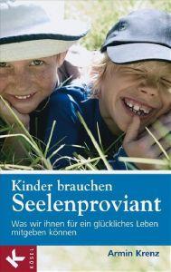 Kinder brauchen Seelenproviant Krenz, Armin 9783466307807