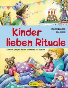 Kinder lieben Rituale Bingel, Bela/Langlotz, Christel 9783867020428