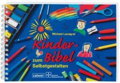 Kinder-Bibel zum Selbstgestalten Landgraf, Michael 9783766839510