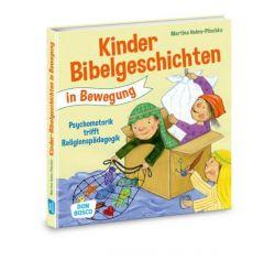 Kinderbibelgeschichten in Bewegung Helms-Pöschko, Martina 9783769823288