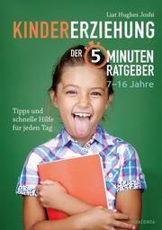 Kindererziehung - Der 5-Minuten-Ratgeber Joshi, Liat Hughes 9783730607671