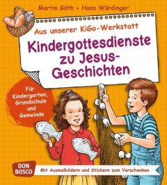 Kindergottesdienste zu Jesus-Geschichten Göth, Martin/Würdinger, Hans 9783769821437