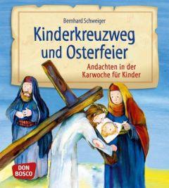 Kinderkreuzweg und Osterfeier Schweiger, Bernhard 9783769822328