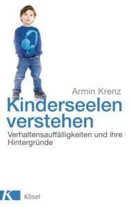 Kinderseelen verstehen Krenz, Armin 9783466309214