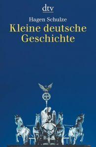 Kleine deutsche Geschichte Schulze, Hagen 9783423343602