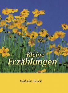 Kleine Erzählungen Busch, Wilhelm 9783893976652