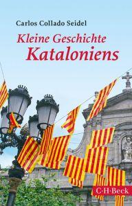 Kleine Geschichte Kataloniens Collado Seidel, Carlos 9783406727665