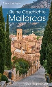 Kleine Geschichte Mallorcas Wozniak, Thomas (Dr.) 9783791732145