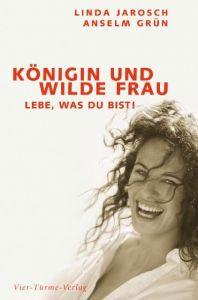 Königin und wilde Frau Grün, Anselm/Jarosch, Linda 9783878682929