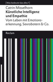 Künstliche Intelligenz und Empathie Misselhorn, Catrin 9783150113448