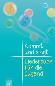 Kommt und singt - Liederbuch für die Jugend Thomas Ebinger/Damaris Knapp/Andreas Lorenz u a 9783579034232