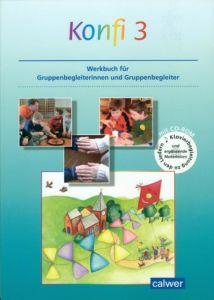 Konfi 3 Werkbuch für Gruppenbegleiterinnen und Gruppenbegleiter mit CD-ROM und Spielplan Jasch, Susanne/Schnürle, Kristina 9783766841896