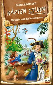Käpten Sturm - Die Suche nach der Wunderblume Kowalsky, Daniel 9783417289213