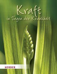 Kraft in Tagen der Krankheit Birgit Springer 9783451327117