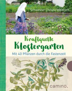 Kraftquelle Klostergarten Weinrich, Christa 9783961570669