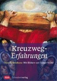 Kreuzweg-Erfahrungen Schmidkonz, Theo/Köder, Sieger 9783796610530