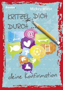Kritzel dich durch... deine Konfirmation Wiese, Mickey 9783865066305