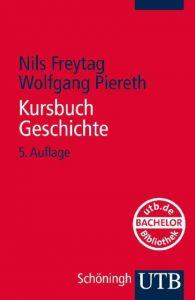 Kursbuch Geschichte Freytag, Nils/Piereth, Wolfgang (Dr.) 9783825235482