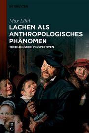 Lachen als anthropologisches Phänomen Lühl, Max 9783110659399