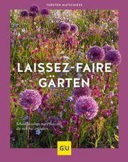 Laissez-faire-Gärten Matschiess, Torsten 9783833871290