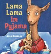Lama Lama im Pyjama Dewdney, Anna 9783499000805