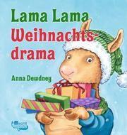 Lama Lama Weihnachtsdrama Dewdney, Anna 9783499000812