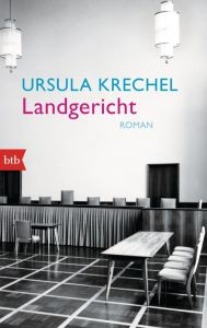 Landgericht Krechel, Ursula 9783442746491