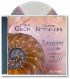 Langsam durch die schnelle Zeit Grün, Anselm/Bittlinger, Clemens 9783765584442