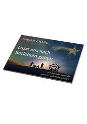 Lasst uns nach Betlehem gehen Brand, Fabian 9783460255234