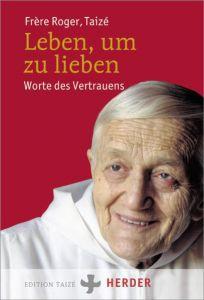 Leben, um zu lieben Roger, (Frère) 9783451331930