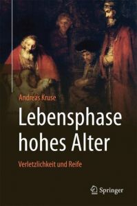 Lebensphase hohes Alter Kruse, Andreas (Prof. Dr. Dr. h. c.) 9783662504147