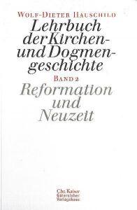 Lehrbuch der Kirchen- und Dogmengeschichte 2 Hauschild, Wolf-Dieter 9783579000947