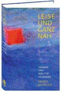 Leise und ganz nah Hümmer, Hanna und Walter 9783928745314