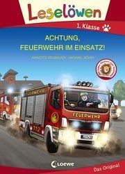 Leselöwen 1. Klasse - Achtung, Feuerwehr im Einsatz! Neubauer, Annette 9783743207585