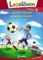 Leselöwen 1. Klasse - Anpfiff für den Wunderstürmer! Bandixen, Ocke 9783743209817