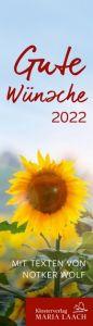 Lesezeichenkalender - Gute Wünsche 2022 Wolf, Notker 9783865343505