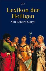 Lexikon der Heiligen Gorys, Erhard 9783423341493