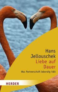 Liebe auf Dauer Jellouschek, Hans 9783451060120