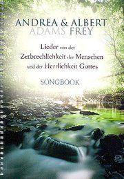 Lieder von der Zerbrechlichkeit der Menschen und der Herrlichkeit Gottes  9783896155184