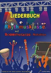 Liederbuch zur Rhythmusklasse mit Boomwhackers-Notation Hoff, Andreas von/Leuchtner, Martin/Waizmann, Bruno 9783940533272
