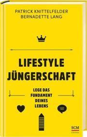 Lifestyle Jüngerschaft Knittelfelder, Patrick/Lang, Bernadette 9783417268843